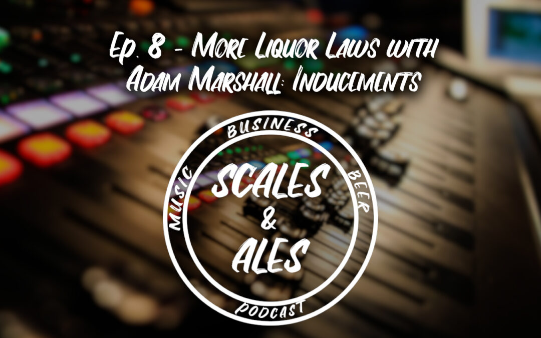 More Liquor Laws with Attorney Adam Marshall: Inducements & Law History | Tulsa Podcast