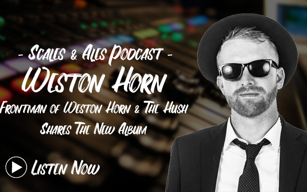 Weston Horn & The Hush Frontman & Tulsa Musician Shares Exciting New Album